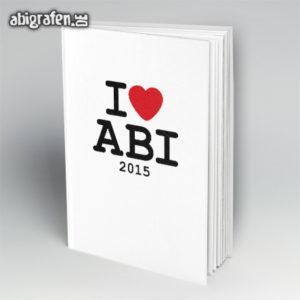 I love ABI Abi Motto / Abibuch Cover Entwurf von abigrafen.de®
