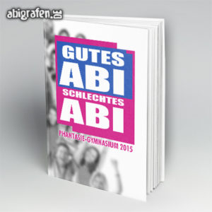 Gutes ABI, Schlechtes ABI Abi Motto / Abibuch Cover Entwurf von abigrafen.de®