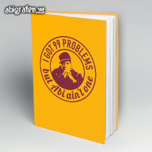 I got 99 Problems but ABI ain't one! Abi Motto / Abibuch Cover Entwurf von abigrafen.de®