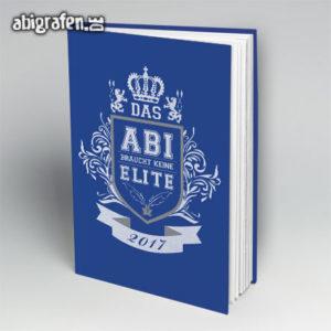 Das Abi braucht keine Elite Abi Motto / Abibuch Cover Entwurf von abigrafen.de®