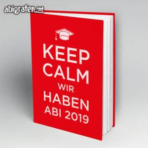 Keep Calm and gönn dir ABI // Graduate // wir haben Abi Abi Motto / Abibuch Cover Entwurf von abigrafen.de®
