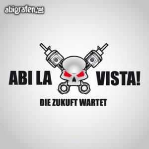 Abi la vista, baby Abi Motto / Abisprüche Entwurf von abigrafen.de®