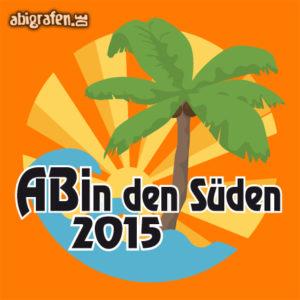 ABIn den Süden Abi Motto / Abisprüche Entwurf von abigrafen.de®