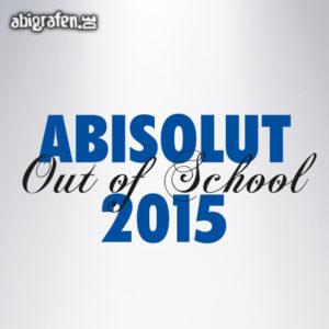 ABIsolut out of school Abi Motto / Abisprüche Entwurf von abigrafen.de®