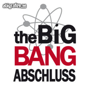 The Big Bang Abschluss Abi Motto / Abisprüche Entwurf von abigrafen.de®