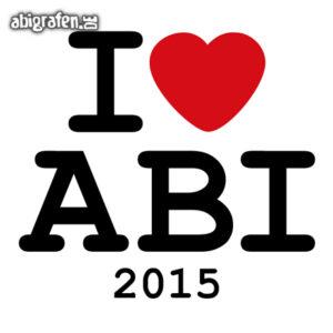 I love ABI Abi Motto / Abisprüche Entwurf von abigrafen.de®