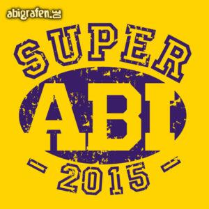 Super ABI 2015 Abi Motto / Abisprüche Entwurf von abigrafen.de®