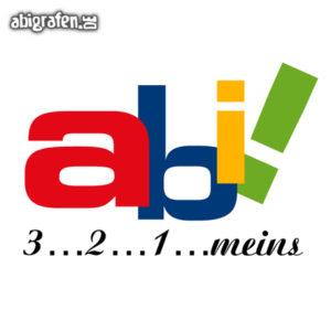 Abi 3 - 2 - 1 - meins! Abi Motto / Abisprüche Entwurf von abigrafen.de®