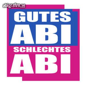 Gutes ABI, Schlechtes ABI Abi Motto / Abisprüche Entwurf von abigrafen.de®