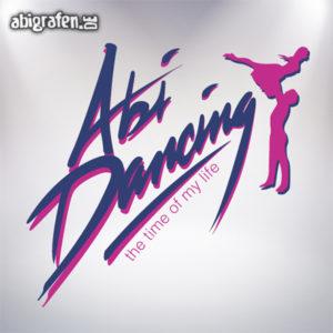 Abi Dancing Abi Motto / Abisprüche Entwurf von abigrafen.de®