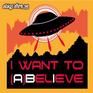 I WANT TO ABELIEVE Abi Motto / Abisprüche Entwurf von abigrafen.de®