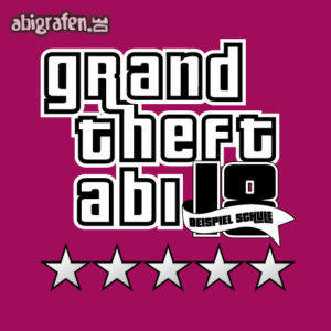 Grand Theft Abi Abi Motto / Abisprüche Entwurf von abigrafen.de®