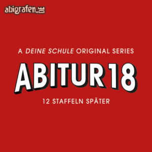 A Deine Schule Original Series Abi Motto / Abisprüche Entwurf von abigrafen.de®