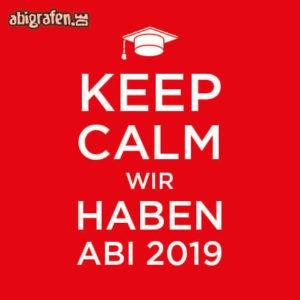 Keep Calm and gönn dir ABI // Graduate // wir haben Abi Abi Motto / Abisprüche Entwurf von abigrafen.de®