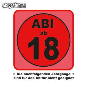 Abi ab 18 Abi Motto / Abisprüche Entwurf von abigrafen.de®
