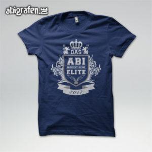 Das Abi braucht keine Elite Abi Motto / Abishirt Entwurf von abigrafen.de®