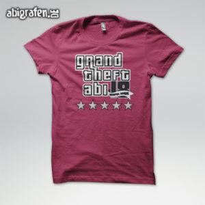 Grand Theft Abi Abi Motto / Abishirt Entwurf von abigrafen.de®