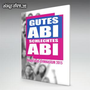 Gutes ABI, Schlechtes ABI Abi Motto / Abizeitung Cover Entwurf von abigrafen.de®
