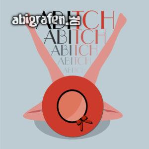 A BItch Abi Motto / Abisprüche Entwurf von abigrafen.de®