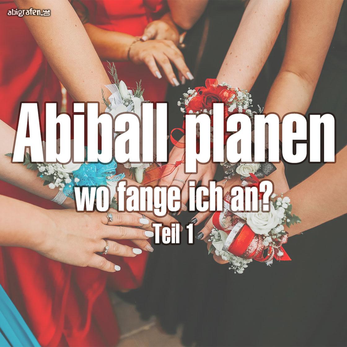 Abiball planen wo d´fange ich an