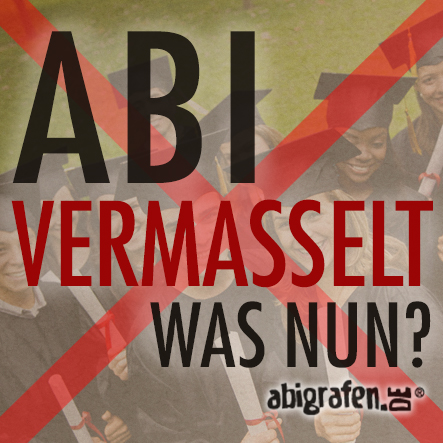 Abitur vermasselt - was nun?