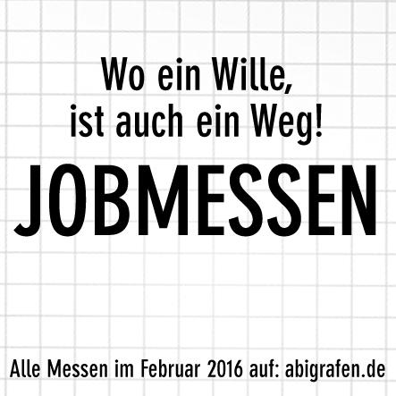 Fachmesse / Ausbildung / Jobmesse / Karrieremesse / Karrierezentrum / Schuelermesse / Jugendmesse / Berufsmese / Berufseinsteiger / Abiturienten / Jobmessen februar 2016