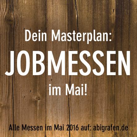Karrieremesse / Berufsmesse / Jobmessen / Schuelermessen / Berufseinsteiger / Abiturienten / Berufswahl / Jobmessen im Mai 2016