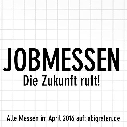 Karrieremesse / Berufsmesse / Jobmessen / Schuelermessen / Berufseinsteiger / Abiturienten / Berufswahl / Jobmessen im April 2016