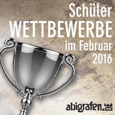 Schülerwettbewerb / Schülerwettbewerbe / Wettbewerb / Gewinnspiel / Schüler / Abiturienten / Abi Klassen / Wettberbe im Februar 2016