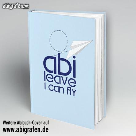 Abi Buch drucken inklusive Cover-Gestaltung bei abigrafen.de: Motiv abi leave i can fly