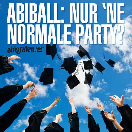 Abiball - mehr als nur 'ne normale Party