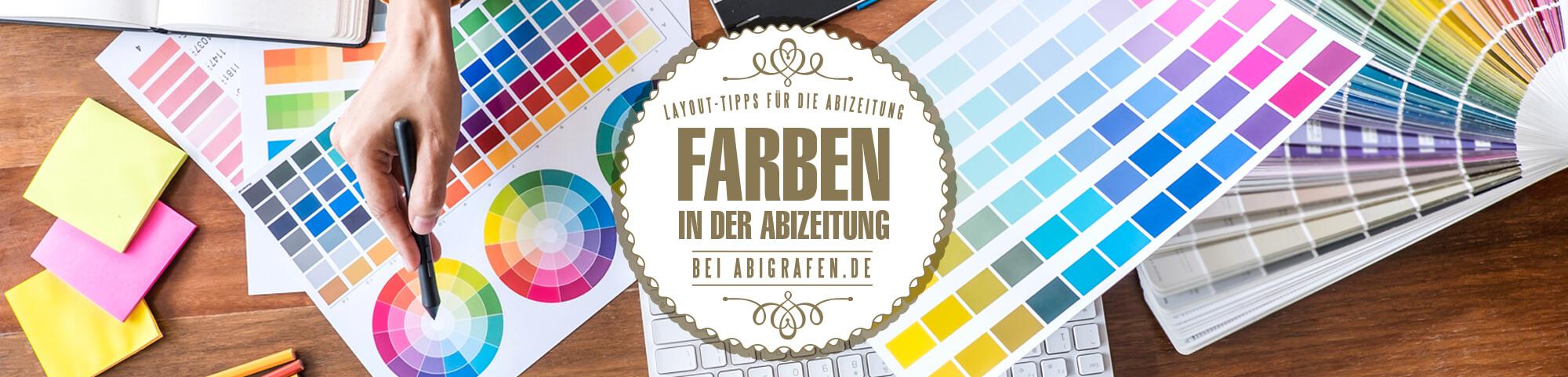 farbige Abizeitungen gestalten: Farbauswahl, Farbkontraste, Farbassoziationen, Farbharmonien
