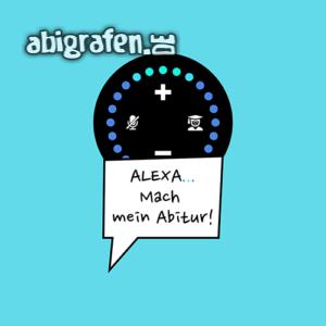 Alexa… Mach mein Abitur! Abi Motto / Abisprüche Entwurf von abigrafen.de®
