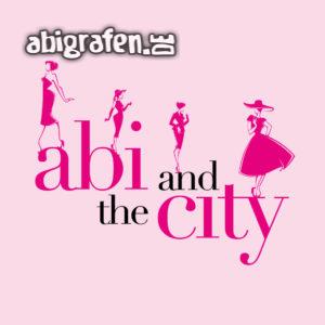 Abi and the City Abi Motto / Abisprüche Entwurf von abigrafen.de®