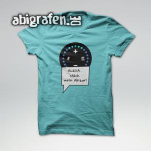 Alexa… Mach mein Abitur! Abi Motto / Abishirt Entwurf von abigrafen.de®