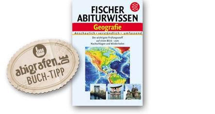 Abitur Lernhilfen vom Fischer Verlag: Abiturwissen Geografie