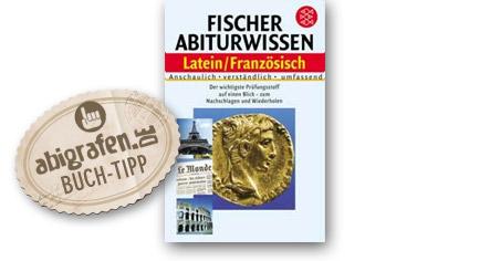 Abitur Lernhilfen vom Fischer Verlag: Abiturwissen Latein / Französisch