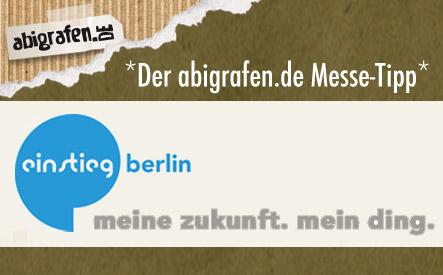 Ausbildungsmesse Berlin: Der abigrafen Messetipp für Schüler, Abiturienten, engagierte Realschüler, junge Berufstätige, Studienabbrecher, Lehrer und Eltern