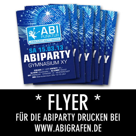 Abi Druckerei: Flyer drucken Abiparty, Abifete, Vorfinanzierungsfete, Abifeier