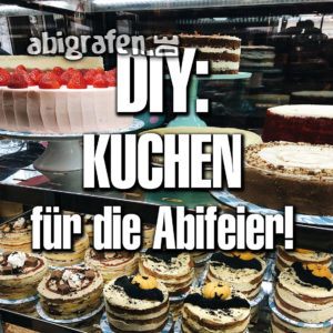 Kuchen für die Abifeier!